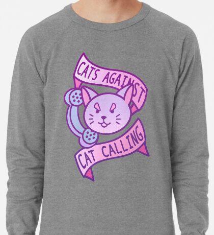 Cats Against Cat Calling Lightweight Sweatshirt