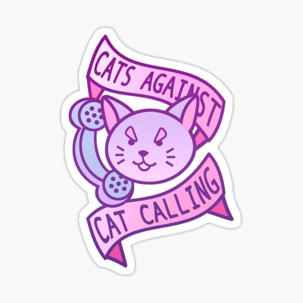 Cats Against Cat Calling Sticker