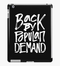 Back By Popular Demand - Funny Humor Saying  iPad Case/Skin