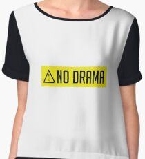 Caution No Drama - No Whinging - Performing - Drama Student Teacher Gift Chiffon Top