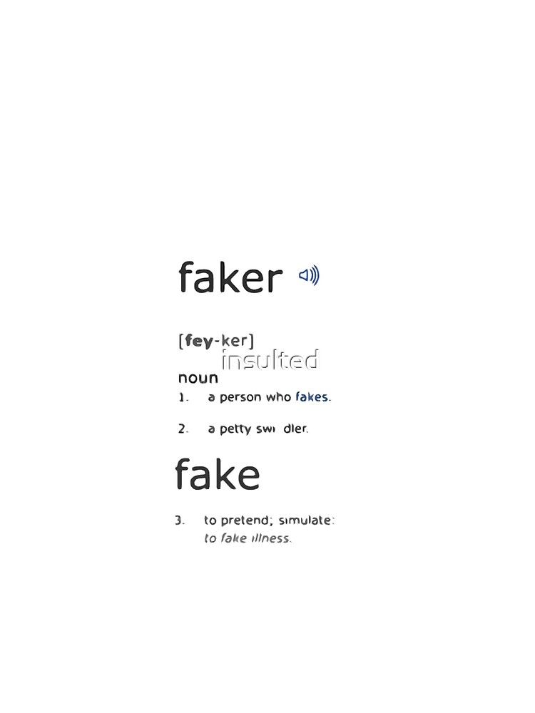 Definition Of FAKER By Insulted