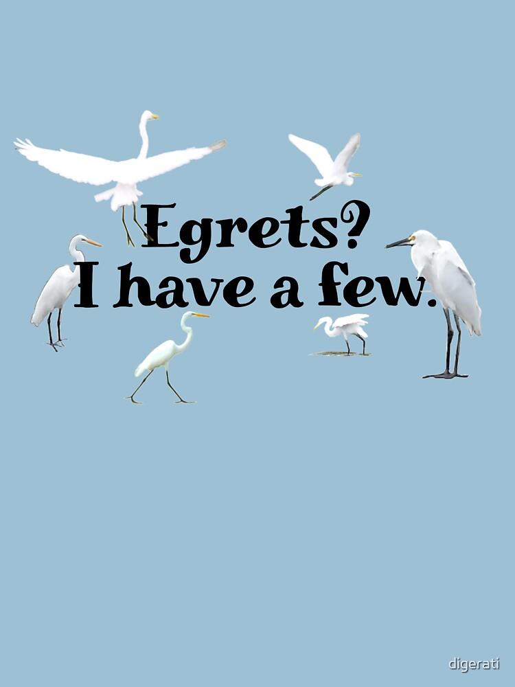 Egrets? I have a few by digerati
