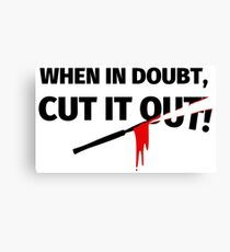 When in doubt, cut it out - funny surgeon saying Canvas Print