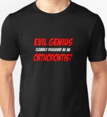 Evil Genius ... Orthodontist Unisex T-Shirt