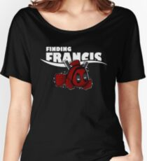 Finding Francis Women's Relaxed Fit T-Shirt