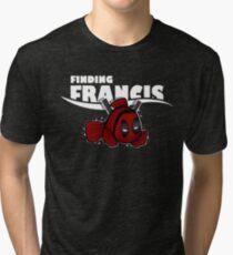 Finding Francis Tri-blend T-Shirt