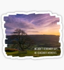 We don't remember days, we remember moments Sticker