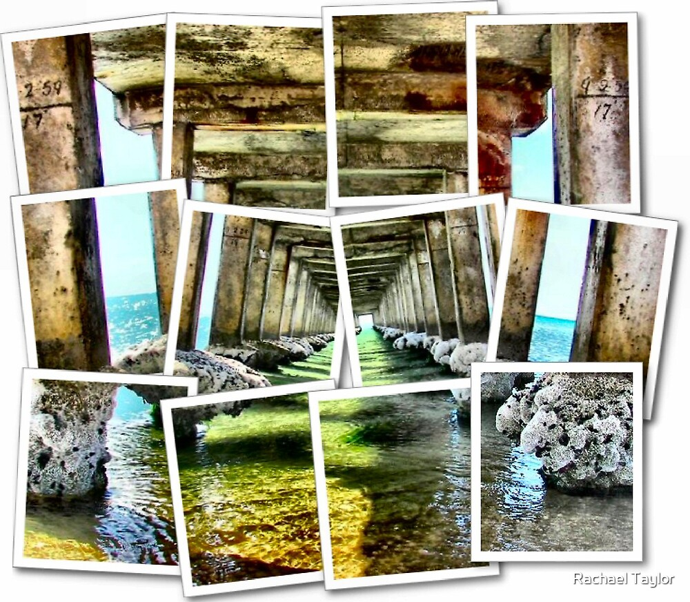 Under the Pier ( Variation) by Rachael Taylor