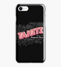 Tahiti it's a magical place iPhone Case/Skin