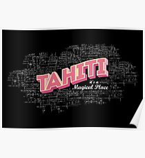 Tahiti it's a magical place Poster