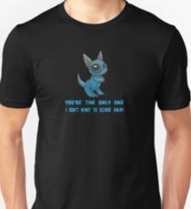 Monster Hugging: You're the only one I don't want to scare away Unisex T-Shirt