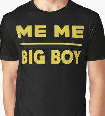 Me Me Big Boy T Shirt Graphic T-Shirt