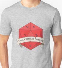 I'm a critical Failure Unisex T-Shirt