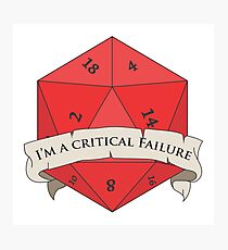 I'm a critical Failure Photographic Print