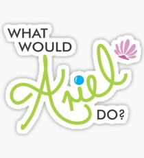 What would Ariel do Sticker