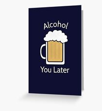 Funny Alcohol Beer Pun  Greeting Card