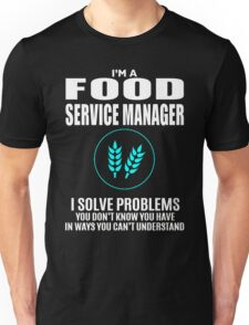 FOOD SERVICE MANAGER  Unisex T-Shirt