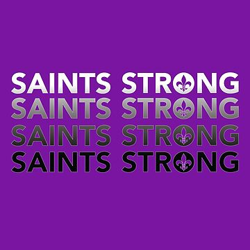 Saints Strong by BPPhotoDesign