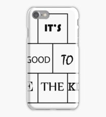 It's Good to be the King iPhone Case/Skin