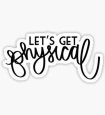 Let's Get Physical Sticker