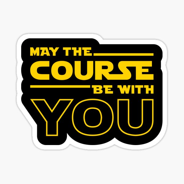 May The Course Be With You Sticker