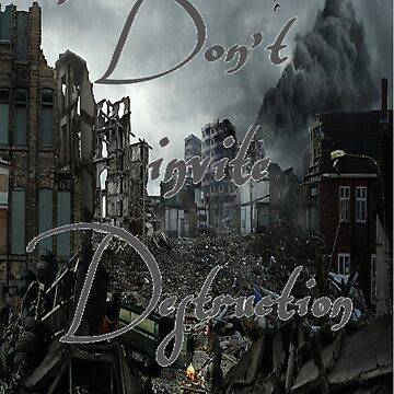 dont invite destruction by datdirtystar