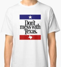 Do Not Mess with Texas Classic T-Shirt