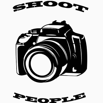 I shoot people...shirt by Impressions