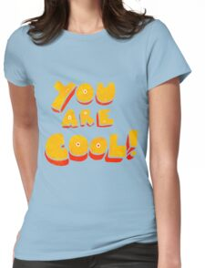 you are retro cartoon cool symbol Womens Fitted T-Shirt