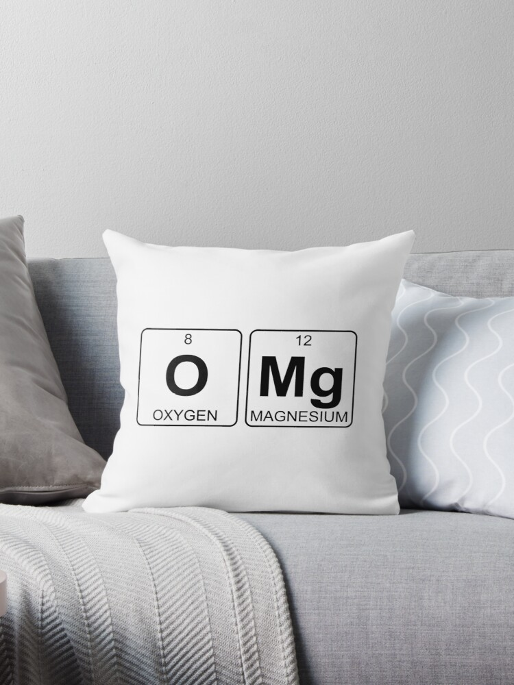 'O Mg - OMG - Periodic Table - Chemistry' Throw Pillow by Jenny Zhang