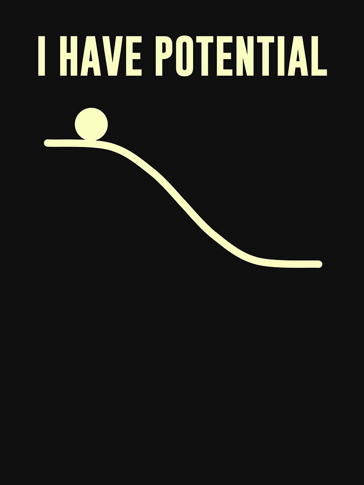 I Have Potential Energy by TheShirtYurt