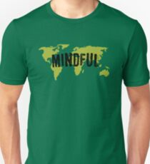 Be Mindful of Our Earth Unisex T-Shirt