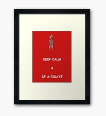 Keep Calm and Be a Pirate Framed Print