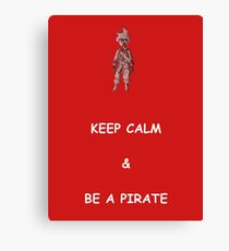 Keep Calm and Be a Pirate Canvas Print