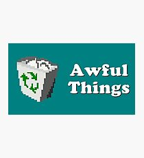 Title Card - Awful Things Photographic Print