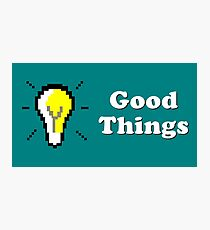 Title Card - Good Things Photographic Print