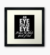 An Eye for An Eye Framed Print
