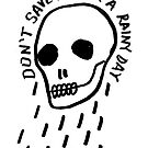 rainy day simple skull with hand drawn type by sixsixninenine