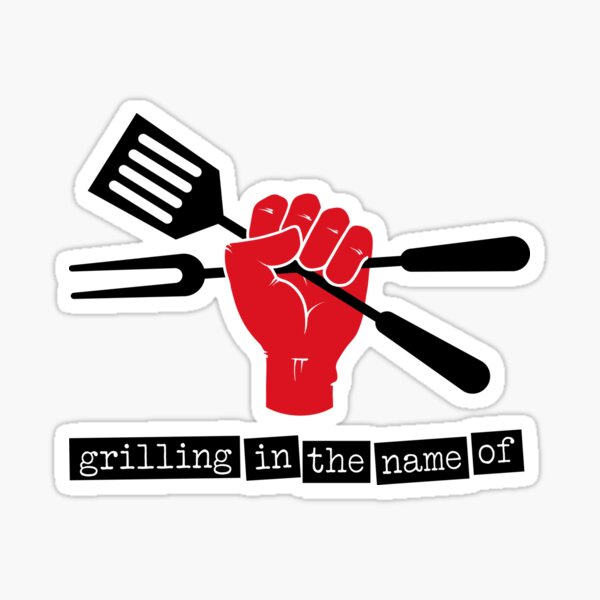 Grilling in the name of Sticker