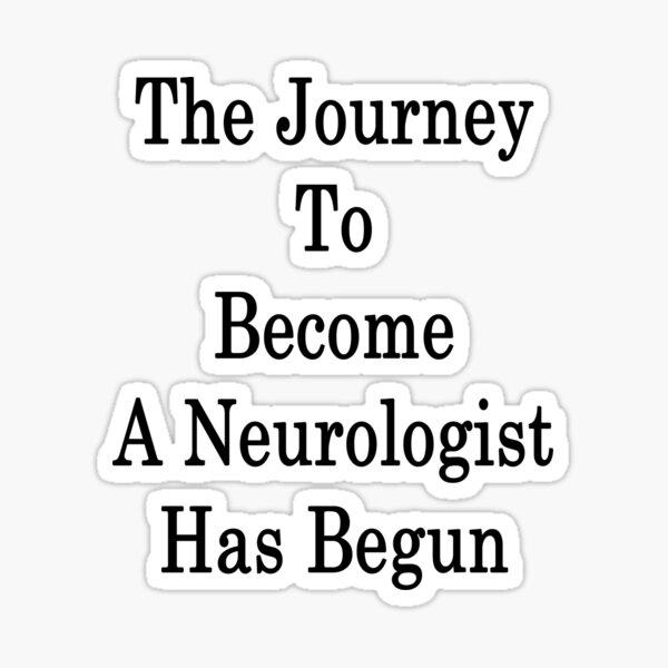 The Journey To Become A Neurologist Has Begun  Sticker