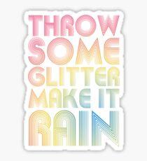 Throw Some Glitter Make It Rain Sticker