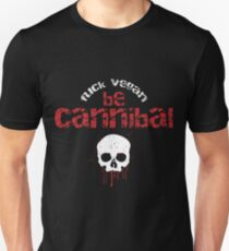 Be cannibal Unisex T-Shirt