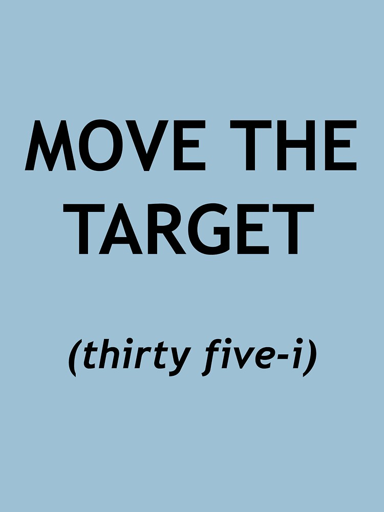 Move the target (says Lou) by bauman