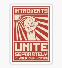 Introverts Unite Separately In Your Own Homes Sticker