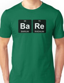 Ba Re - Bare - Periodic Table - Chemistry - Chest Unisex T-Shirt