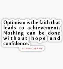 """Optimism is the...""""Julius Caesar"""" Inspirational Quote Sticker"""