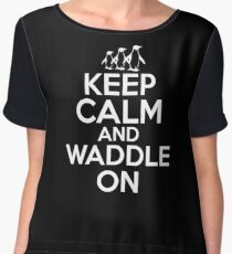 Keep Calm and Waddle On Penguin Shirt Women's Chiffon Top
