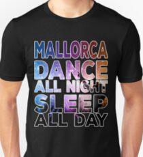 Mallorca - Dance All Night - Sleep All Day T-Shirt