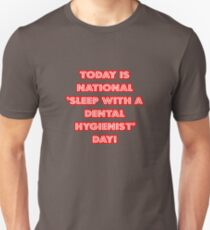 Funny Dental Hygienist National Holiday Unisex T-Shirt