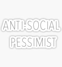 anti-social pessimist Sticker